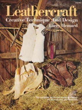 Leathercraft: Creative Technique and Design  by  Larry Hemard