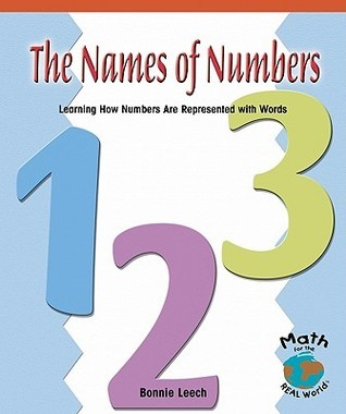 The Names of Numbers: Learning How Numbers Are Represented with Words Bonnie Leech