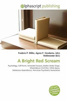 A Bright Red Scream Frederic P.  Miller