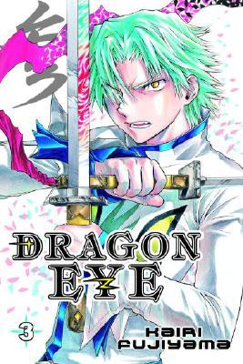 Dragon Eye, Vol. 3 (Dragon Eye, #3)  by  Kairi Fujiyama
