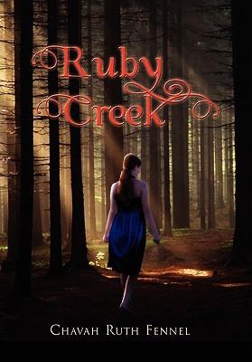 Ruby Creek  by  Chavah Ruth Fennel