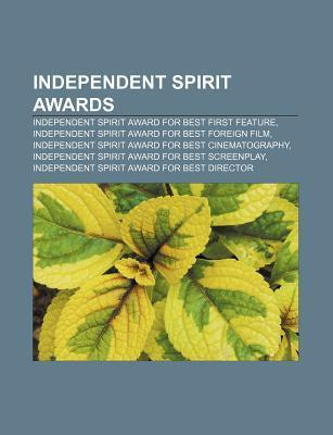 Independent Spirit Awards: Independent Spirit Award for Best First Feature, Independent Spirit Award for Best Foreign Film  by  Source Wikipedia