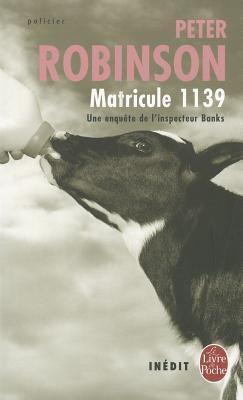 Matricule 1139 (Inspector Banks, #3) Peter Robinson
