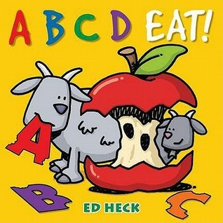 A B C D Eat!  by  Ed Heck