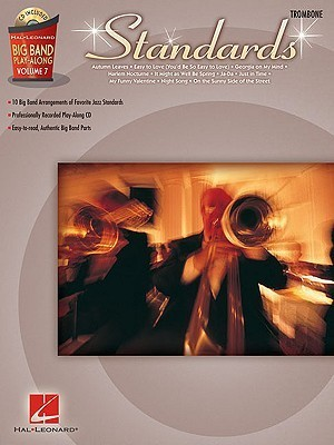 Standards - Trombone: Big Band Play-Along Volume 7  by  Hal Leonard Publishing Company