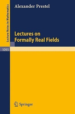 Lectures on Formally Real Fields A. Prestel