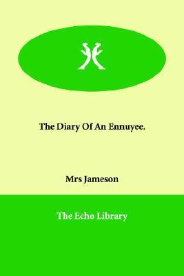 The Diary of an Ennuye Anna Brownell Jameson