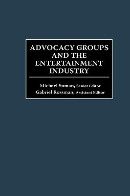 Advocacy Groups and the Entertainment Industry Michael Suman