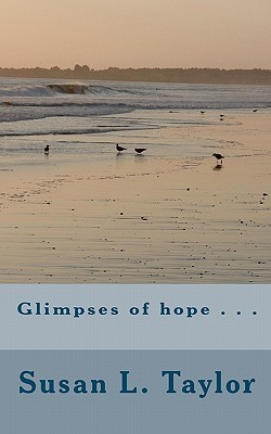 Glimpses of Hope . . .  by  Susan Taylor