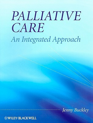 Palliative Care: An Integrated Approach  by  Jenny Buckley