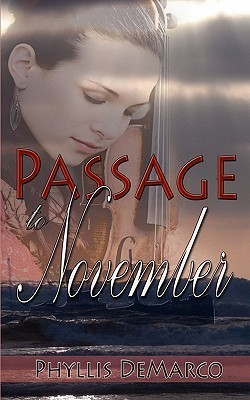 Passage to November  by  Phyllis DeMarco
