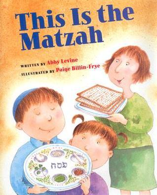 This Is the Matzah  by  Abby Levine