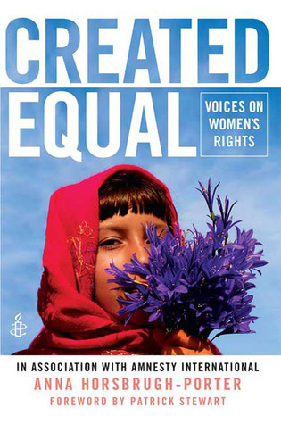 Created Equal: Voices on Womens Rights  by  Anna Horsbrugh-Porter