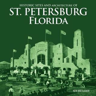 Historic Sites and Architecture of St. Petersburg Florida Ken Breslauer