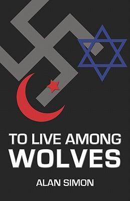 To Live Among Wolves Alan Simon