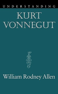 Understanding Kurt Vonnegut  by  William Rodney Allen