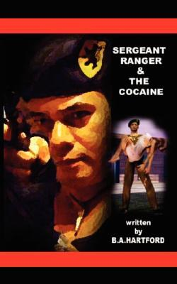 Sergeant Ranger and the Cocaine  by  B. Hartford