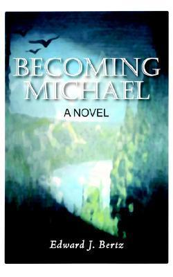 Becoming Michael Edward Bertz