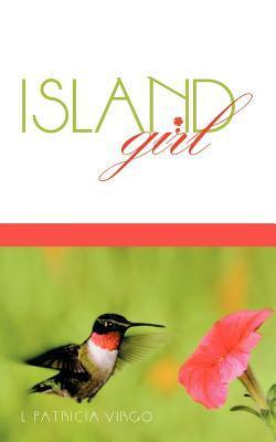 Island Girl 2nd Edition L. Patricia Virgo