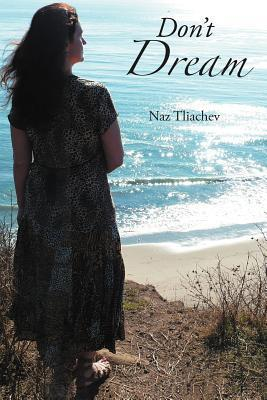 Dont Dream  by  Naz Tliachev
