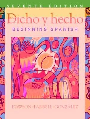 Dicho y Hecho, Quia Eam: Beginning Spanish  by  Laila M. Dawson