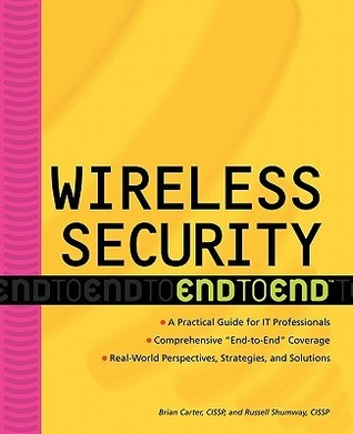 Wireless Security: End to End  by  Brian Carter