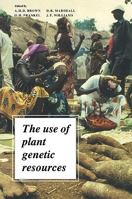 The Use of Plant Genetic Resou A.H.D. Brown