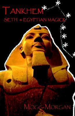Tankhem: Seth & Egyptian Magick Mogg Morgan
