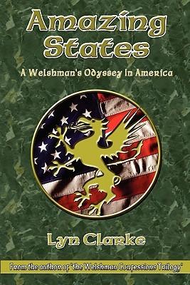Amazing States: A Welshmans Odyssey in America Lyn Clarke