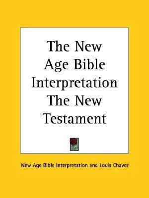 The New Age Bible Interpretation the New Testament  by  Anonymous
