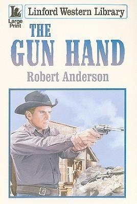 The Gun Hand Robert       Anderson