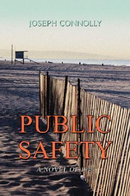 Public Safety: A Novel of 1941 Joseph Connolly