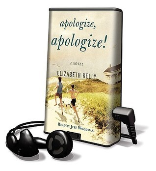 Apologize, Apologize! [With Earbuds]  by  Elizabeth Kelly