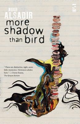 More Shadow Than Bird Nuar Alsadir