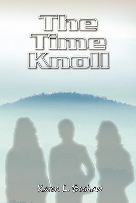 The Time Knoll  by  Karen L. Boshaw