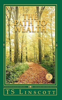 The Path to Wealth  by  T.S. Linscott
