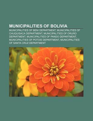 Municipalities of Bolivia: Vacas Municipality, Tarata Municipality, San Rafael Municipality, Bolivia, Poop Municipality Books LLC