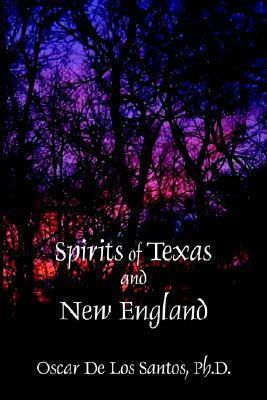 Spirits of Texas and New England  by  Oscar De Los Santos