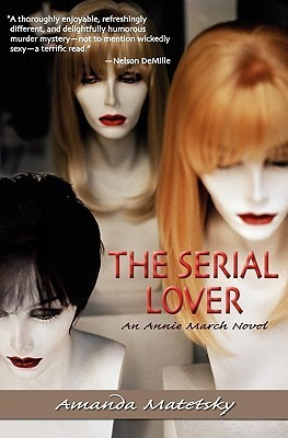 The Serial Lover: An Annie March Novel Amanda Matetsky