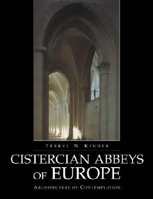 Architecture Of Silence: Cistercian Abbeys Of France  by  Terryl N. Kinder