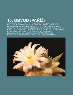 10. Obvod (Pa ): Historick Pam Tky V 10. Obvodu (Pa ), Stanice Metra V 10. Obvodu (Pa ), Gare Du Nord, Th Tre Antoine  by  Source Wikipedia