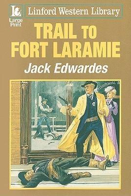 Trail to Fort Laramie  by  Jack Edwardes