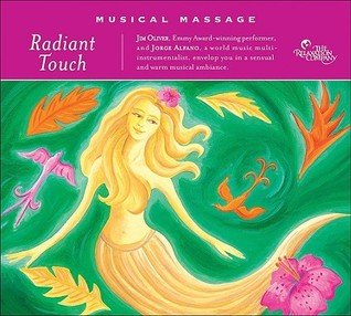 Musical Massage: Radiant Touch  by  Jim Oliver