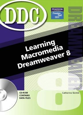 Learning Macromedia Dreamweaver 8 [With CDROM]  by  Catherine Skintik