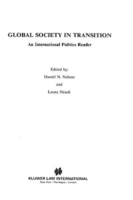 Global Society in Transition, an International Politics Reader Daniel Nelson