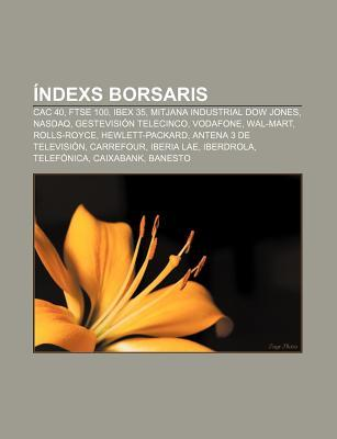 Ndexs Borsaris: Cac 40, Ftse 100, Ibex 35, Mitjana Industrial Dow Jones, NASDAQ, Gestevisi N Telecinco, Vodafone, Wal-Mart, Rolls-Royc  by  Source Wikipedia