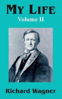 My Life (Volume II)  by  Richard Wagner