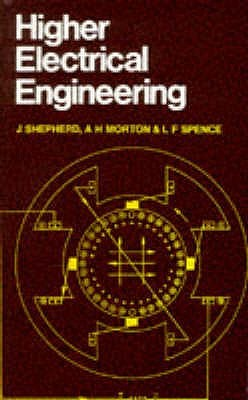 Higher Electrical Engineering  by  J. Shepherd