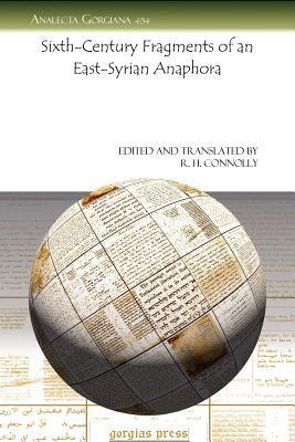Sixth-Century Fragments of an East-Syrian Anaphora R.H. Connolly