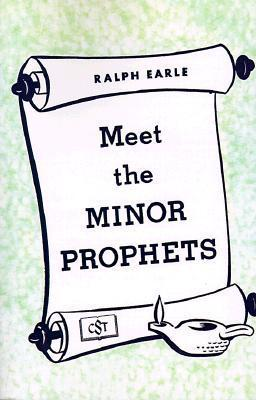 Meet the Minor Prophets  by  Ralph Earle